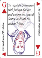 The Gentleman of Revolution Playing card replaces the Jack of Hearts playing card and is the third clause in Article 1 Section 8 of the U.S. Constitution