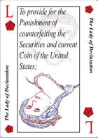 The Lady of Declaration Playing card replaces the Queen of Diamonds playing card and is the sixth clause in Article 1 Section 8 of the U.S. Constitution