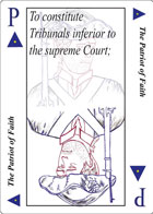 The Patriot of Faith Playing card replaces the King of Spades playing card and is the Ninth clause in Article 1 Section 8 of the U.S. Constitution