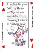 The Patriot of Revolution Playing card replaces the King of Hearts playing card and is the eleventh clause in Article 1 Section 8 of the U.S. Constitution