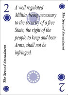 The Second Amendment of Revolution playing card replaces the two of Hearts playing card. It is also the Second Amendment to the Constitution in the Bill of Rights