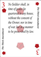 The Third Amendment of Declaration playing card replaces the three of Diamonds playing card. It is also the Third Amendment to the Constitution in the Bill of Rights
