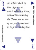The Third Amendment of Faith playing card replaces the three of Spades playing card. It is also the Third Amendment to the Constitution in the Bill of Rights