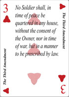 The Third Amendment of Revolution playing card replaces the three of Hearts playing card. It is also the Third Amendment to the Constitution in the Bill of Rights