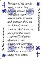 The Fourth Amendment of Unity playing card replaces the Four of Clubs playing card. It is also the Fourth Amendment to the Constitution in the Bill of Rights