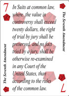 The Seventh Amendment of Declaration playing card replaces the Seven of Diamonds playing card. It is also the Seventh Amendment to the Constitution in the Bill of Rights