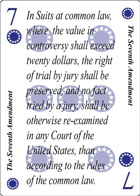 The Seventh Amendment of Unity playing card replaces the Seven of Clubs playing card. It is also the Seventh Amendment to the Constitution in the Bill of Rights