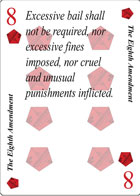 The Eighth Amendment of Declaration playing card replaces the Eight of Diamonds playing card. It is also the Eighth Amendment to the Constitution in the Bill of Rights