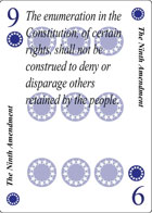 The Ninth Amendment of Unity playing card replaces the Nine of Clubs playing card. It is also the Ninth Amendment to the Constitution in the Bill of Rights
