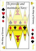 The King of Tyranny playing card replaces the Joker in a standard deck of playing cards. His suits are Spades, Diamonds, Hearts and Clubs. It is also clause thirteen in Article 1 Section 8 of the U.S. Constitution